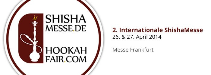 2. Internationale ShishaMesse 2014 am 26. & 27. April in Frankfurt